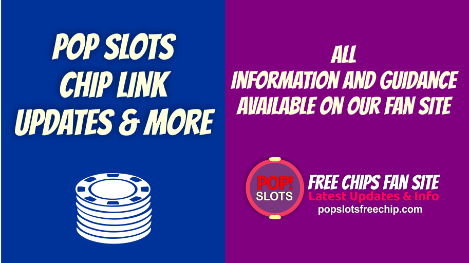 Pop Slots Chip Links Information