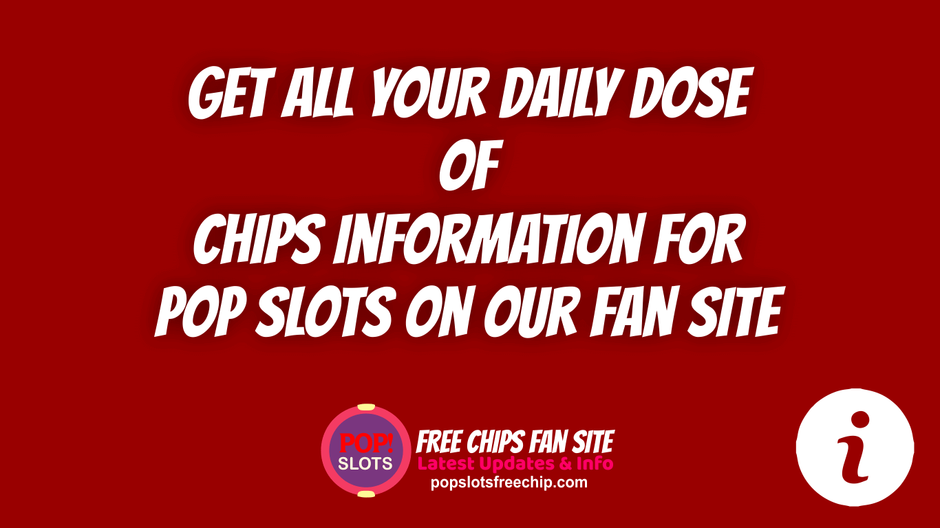 Get all Pop Slots Info on Our Fan Site