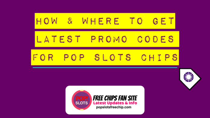 Get All Newest Codes for Pop Slots Chips
